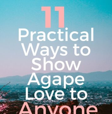 11 PRACTICAL WAYS TO SHOW AGAPE LOVE TO ANYONE